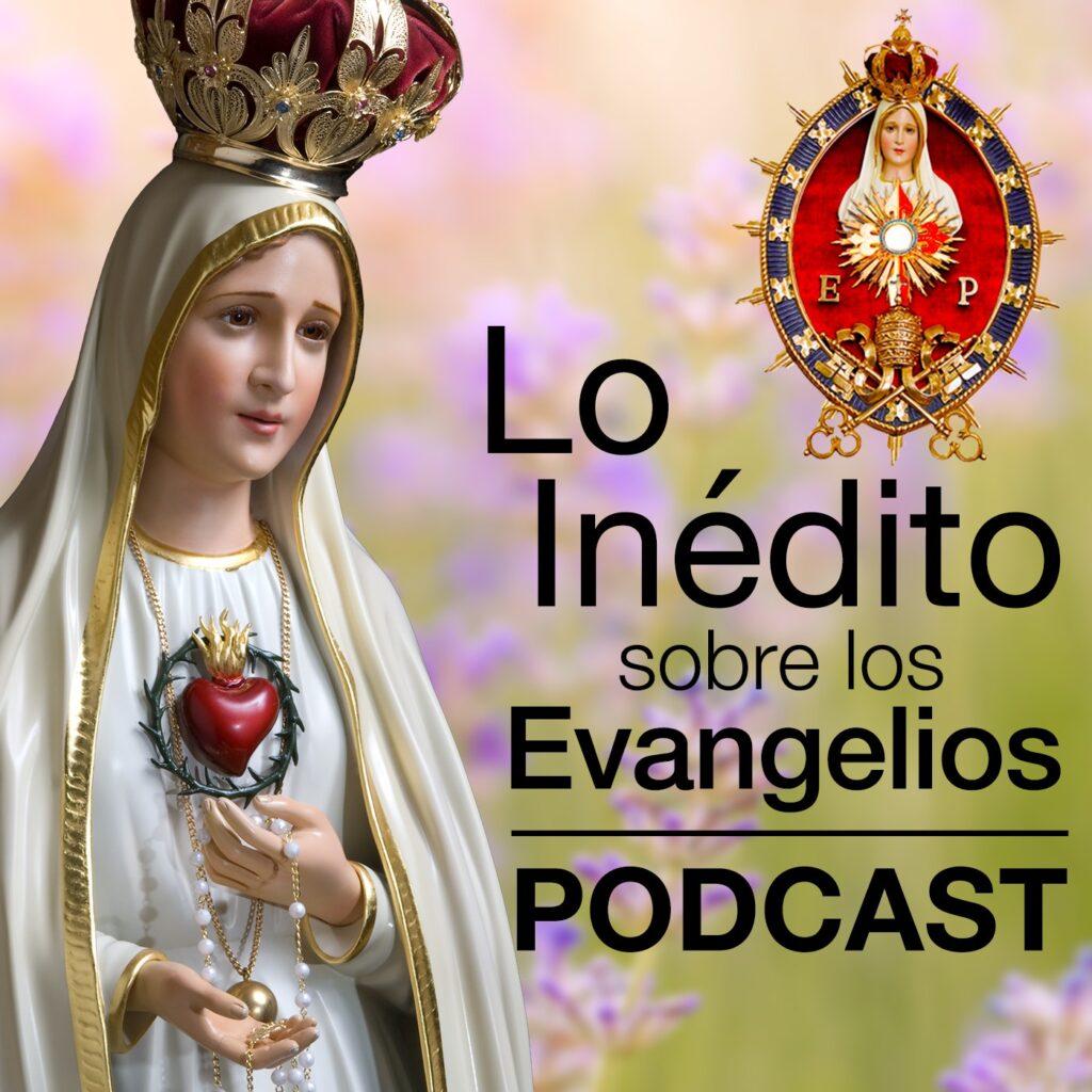 Lo inedito sobre los Evangelios podcast